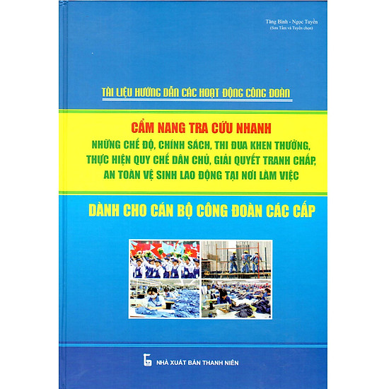 Cẩm Nang Tra Cứu Nhanh Chế Độ Chính Sách Dành Cho Cán Bộ Công Đoàn Các Cấp