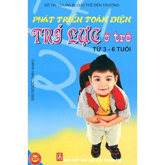 [Download sách] Phát Triển Toàn Diện Trí Lực ở trẻ Từ 3 - 6 Tuổi