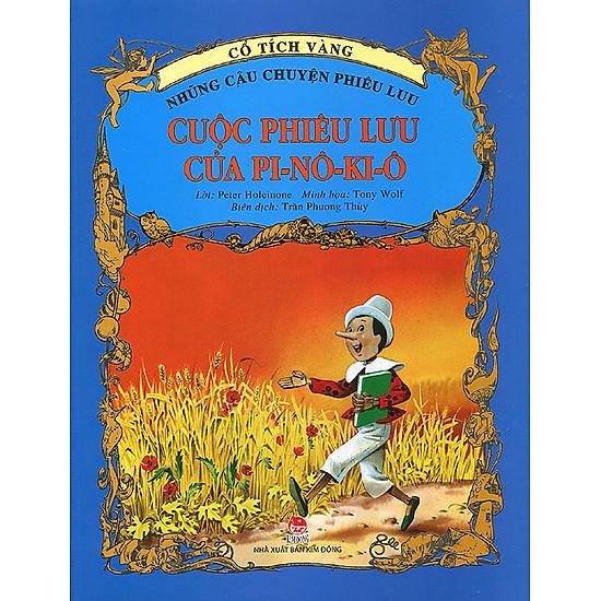 [Download Sách] Cổ Tích Vàng - Những Câu Chuyện Phiêu Lưu: Cuộc Phiêu Lưu Của Pi-nô-ki-ô