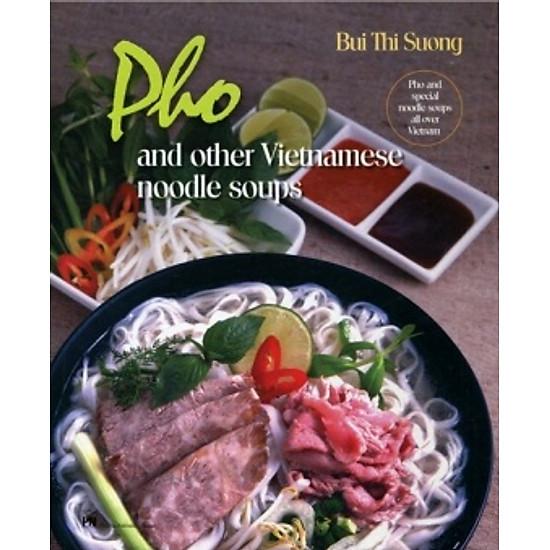 Pho And Other Vietnamese Noodle Soups (Phở Và Các Món Nước – Bản Tiếng Anh)