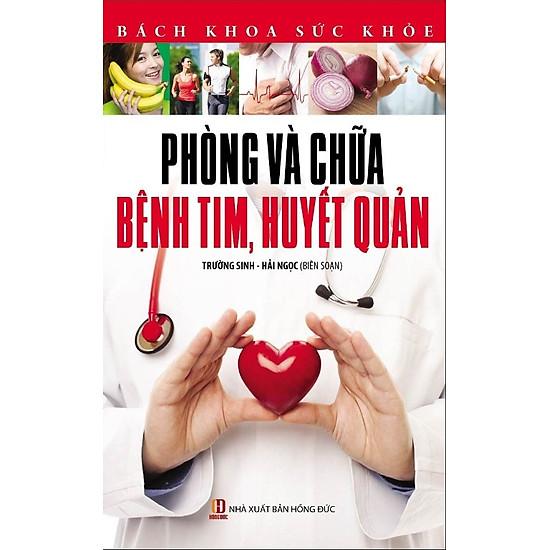 [Download Sách] Bách Khoa Sức Khỏe - Phòng Và Chữa Bệnh Tim, Huyết Quản