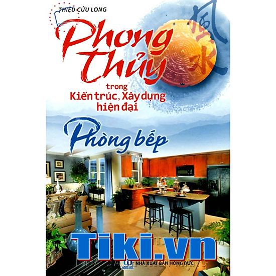 [Download Sách] Phong Thuỷ Trong Kiến Trúc - Phòng Bếp
