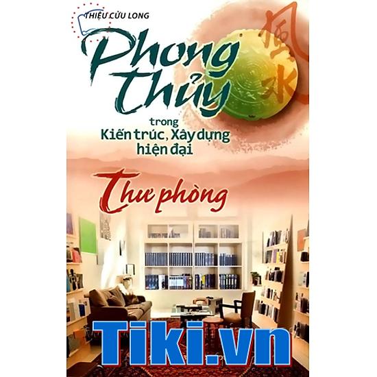[Download Sách] Phong Thuỷ Trong Kiến Trúc - Thư Phòng