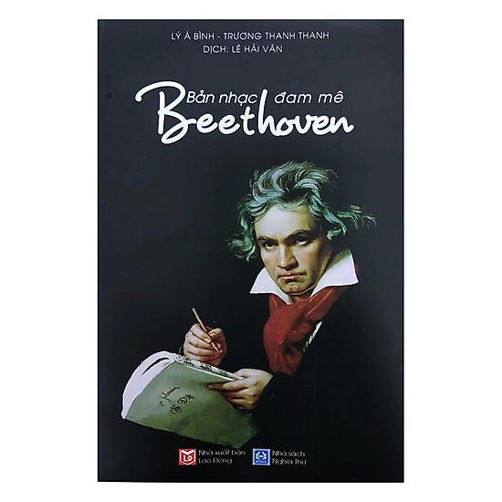 [Download sách] Beethoven - Bản Nhạc Đam Mê