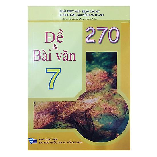 [Download sách] 270 Đề Và Bài Văn Lớp 7