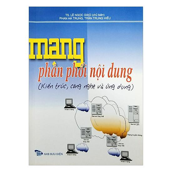 [Download Sách] Mạng Phân Phối Nội Dung (Kiến Trúc, Công Nghệ Và Ứng Dụng)