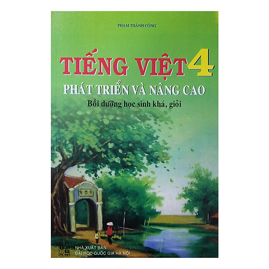 [Download Sách] Tiếng Việt Phát Triển Và Nâng Cao Bồi Dưỡng Học Sinh Khá, Giỏi Lớp 4