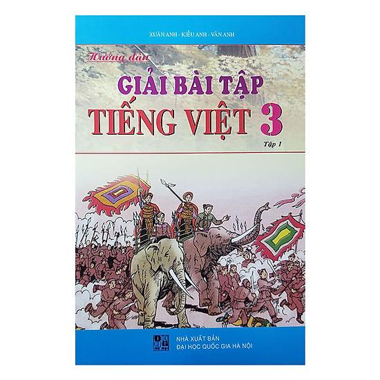 [Download Sách] Hướng Dẫn Giải Bài Tập Tiếng Việt Lớp 3 - Tập 1