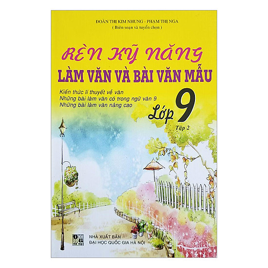 [Download Sách] Rèn Kỹ Năng Làm Văn Và Bài Văn Mẫu - Lớp 9 (Tập 2)