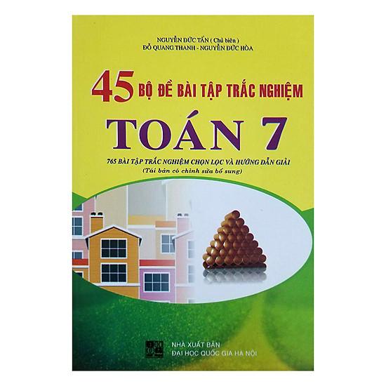 45 Bộ Đề Bài Tập Trắc Nghiệm Toán - Lớp 7