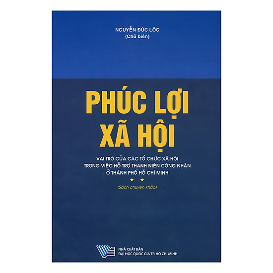 Phúc Lợi Xã Hội - Vai Trò Của Các Tổ Chức Xã Hội Trong Việc Hỗ Trợ Thanh Niên Công Nhân Ở Thành Phố Hồ Chí Minh