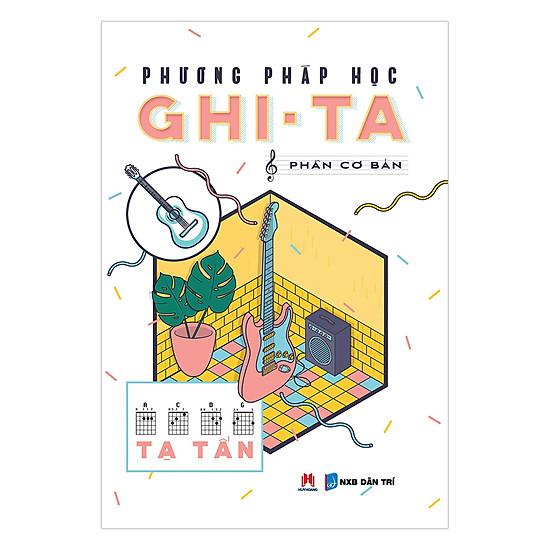[Download sách] Phương Pháp Học Ghi-Ta (Phần Cơ Bản)
