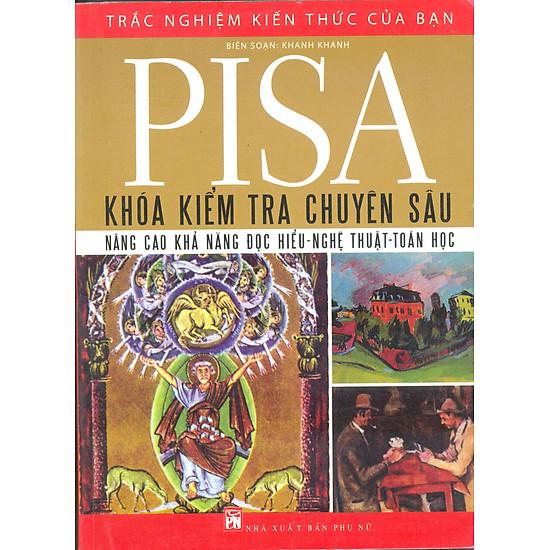[Download Sách] Pisa - Khóa Kiểm Tra Chuyên Sâu Nâng Cao Khả Năng: Đọc Hiểu - Nghệ Thuật - Toán Học