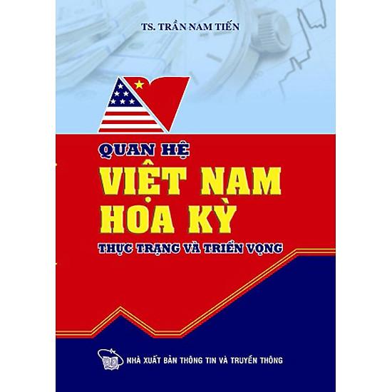 Quan Hệ Việt Nam – Hoa Kỳ Thực Trạng Và Triển Vọng