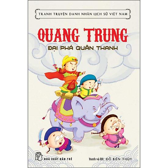Tranh Truyện Danh Nhân Lịch Sử Việt Nam - Quang Trung Đại Phá Quân Thanh