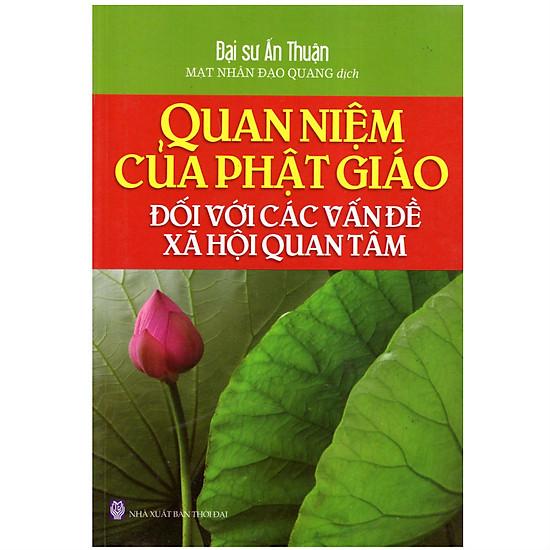 Quan Niệm Của Phật Giáo Đối Với Các Vấn Đề Xã Hội Quan Tâm