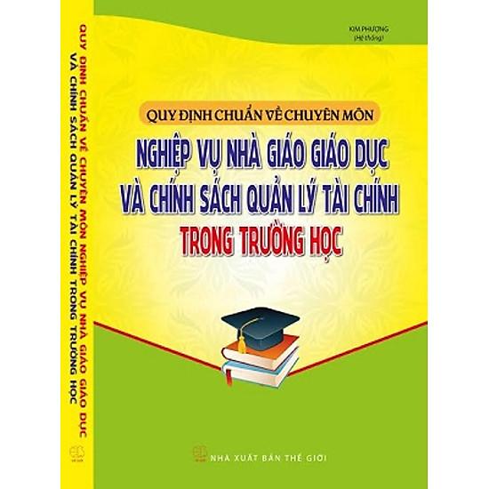 [Download Sách] Quy Định Chuẩn Về Chuyên Môn Nghiệp Vụ Nhà Giáo Giáo Dục Và Chính Sách Quản Lý Tài Chính Trong Trường Học