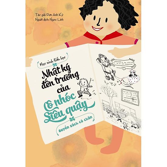 Nhật Ký Đến Trường Của Cô Nhóc Siêu Quậy – Quyển Sách Có Chân