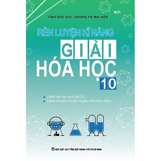 Rèn Luyện Kĩ Năng Giải Hóa Học Lớp 10