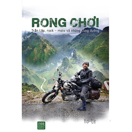 """Rong Chơi ( Mua cuốn sách này bạn đã ủng hộ 5000 VNĐ vào quỹ """"Đôi bàn tay thắp lửa"""" )"""