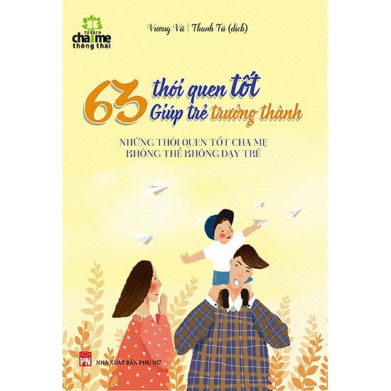 Download sách 63 Thói Quen Tốt Giúp Trẻ Trưởng Thành (2016)