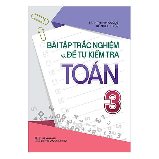 Download sách Bài Tập Trắc Nghiệm Và Đề Tự Kiểm Tra Toán 3