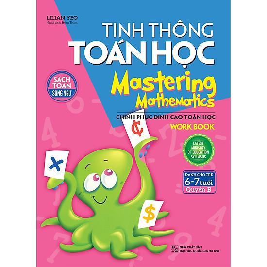 Tinh Thông Toán Học Mastering Mathematics – Work Book – Quyển B (Dành Cho Trẻ 6 – 7 Tuổi)