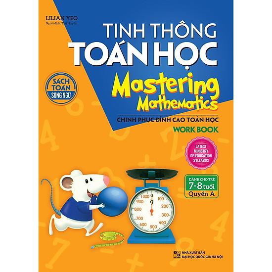 Tinh Thông Toán Học Mastering Mathematics – Work Book – Quyển A (Dành Cho Trẻ 7 – 8 Tuổi)