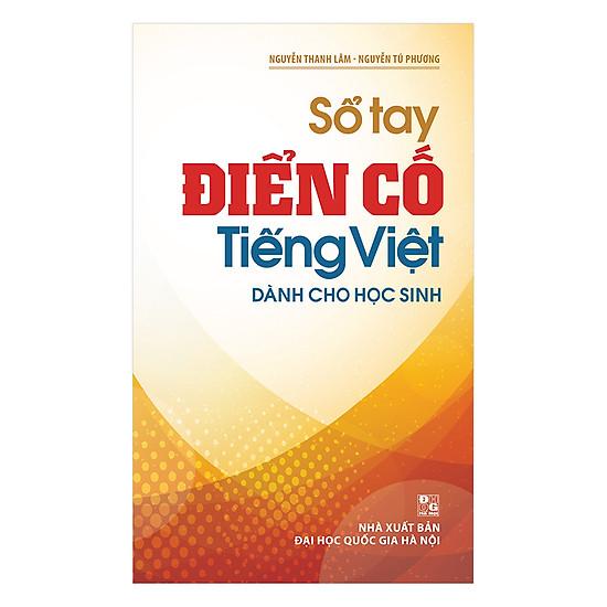 [Download Sách] Sổ Tay Điển Cố Tiếng Việt Dành Cho Học Sinh