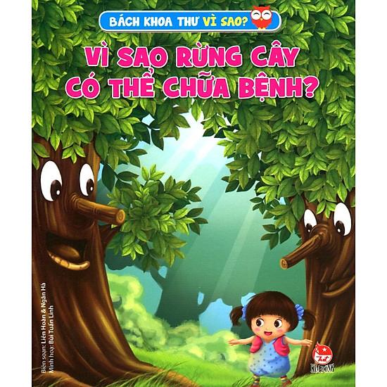 Hình ảnh download sách Bách Khoa Toàn Thư Vì Sao - Vì Sao Rừng Cây Có Thể Chữa Bệnh