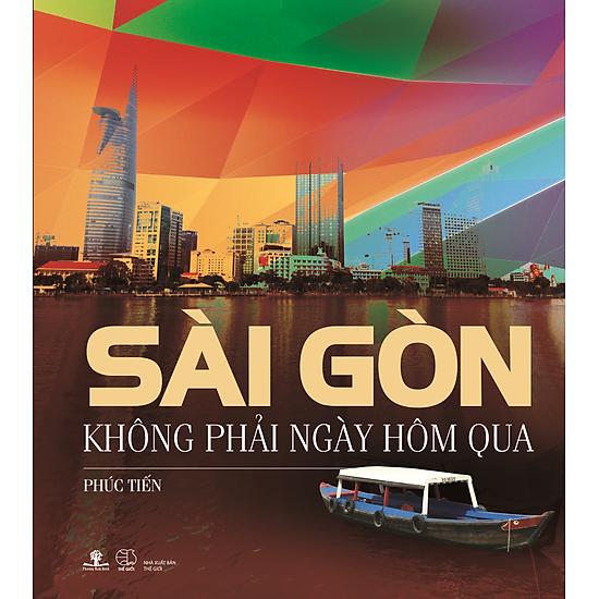 Sài Gòn Không Phải Ngày Hôm Qua