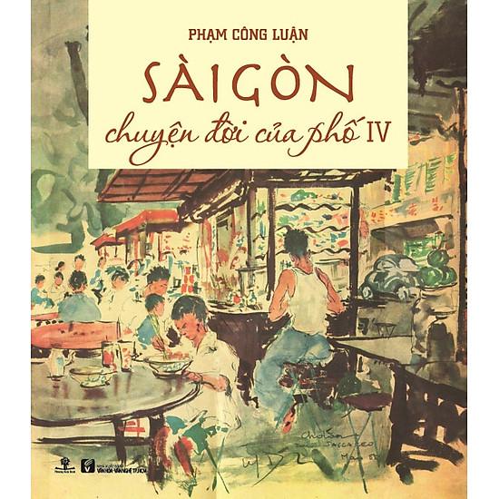 [Download Sách] Sài Gòn Chuyện Đời Của Phố 4 (Bìa Mềm)