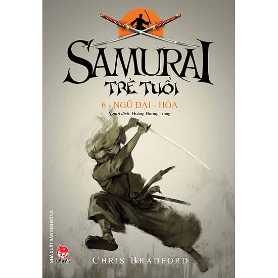 Samurai Trẻ Tuổi – 6 – Ngũ Đại – Hỏa