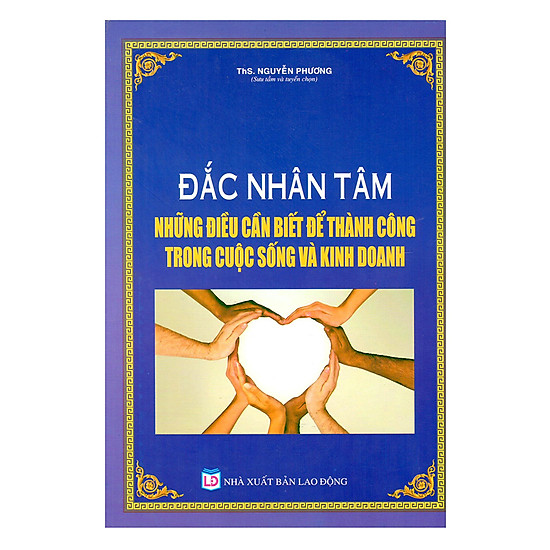 [Download Sách] Đắc Nhân Tâm Những Điều Cần Biết Để Thành Công Trong Cuộc Sống Và Kinh Doanh
