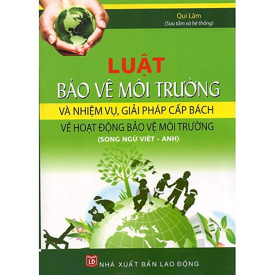 Luật Bảo Vệ Môi Trường Và Nhiệm Vụ, Giải Pháp Cấp Bách Về Hoạt Động Bảo Vệ Môi Trường (Song Ngữ Việt – Anh)