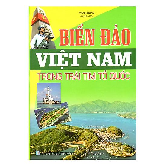 [Download Sách] Biển Đảo Việt Nam Trong Trái Tim Tổ Quốc