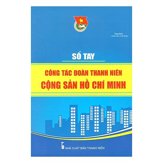 Sổ Tay Công Tác Đoàn Thanh Niên Cộng Sản Hồ Chí Minh