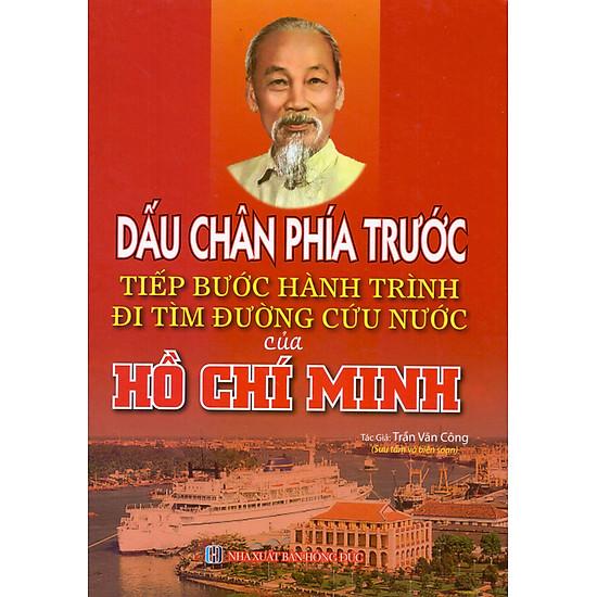 Dấu Chân Phía Trước Tiếp Bước Hành Trình Của Hồ Chí Minh