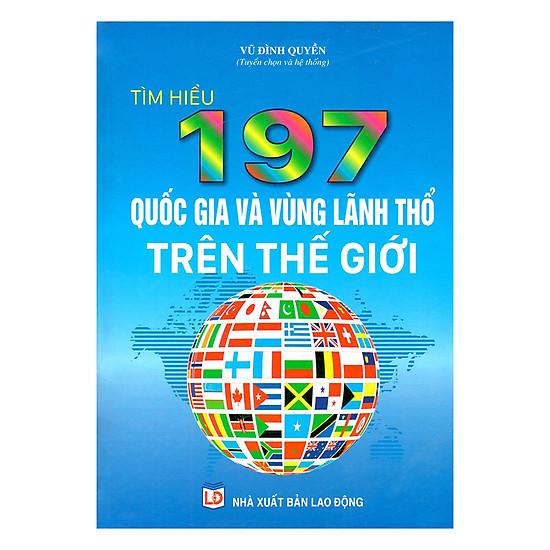 [Download Sách] Tìm Hiểu 197 Quốc Gia Và Vùng Lãnh Thổ Trên Thế Giới