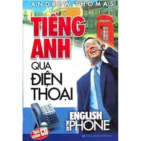 [Download Sách] Tiếng Anh Qua Điện Thoại - Kèm CD