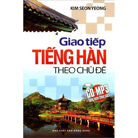 Giao Tiếp Tiếng Hàn Theo Chủ Đề - Kèm CD