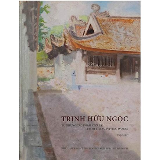 Trịnh Hữu Ngọc - Từ Những Tác Phẩm Còn Lại