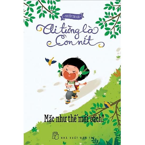 Download sách Ai Từng Là Con Nít – Mặc Như Thế Mới Oách