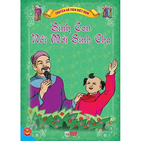 Truyện Cổ Tích Việt Nam - Sinh Con Rồi Mới Sinh Cha