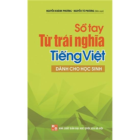 [Download Sách] Sổ Tay Từ Trái Nghĩa Tiếng Việt (Dùng Cho Học Sinh)