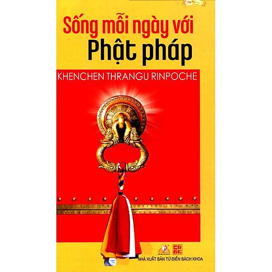 [Download sách] Sống Mỗi Ngày Với Phật Pháp