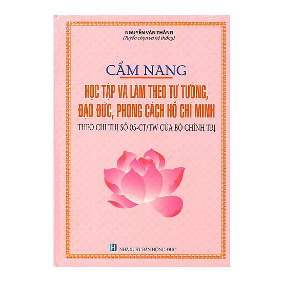 [Download Sách] Cẩm Nang Học Tập Và Làm Theo Tư Tưởng, Đạo Đức, Phong Cách Hồ Chí Minh
