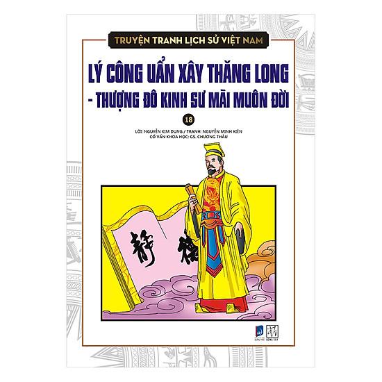 [Download Sách] Truyện Tranh Lịch Sử Việt Nam - Lý Công Uẩn Xây Thăng Long - Thượng Đô Kinh Sư Mãi Muôn Đời