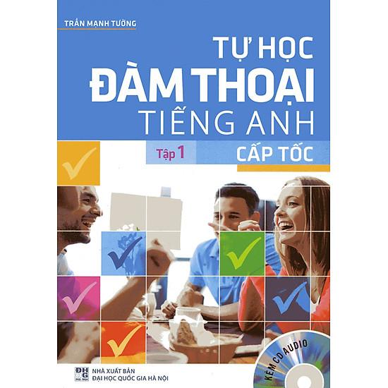 [Download Sách] Tự Học Đàm Thoại Tiếng Anh Cấp Tốc (Tập 1)