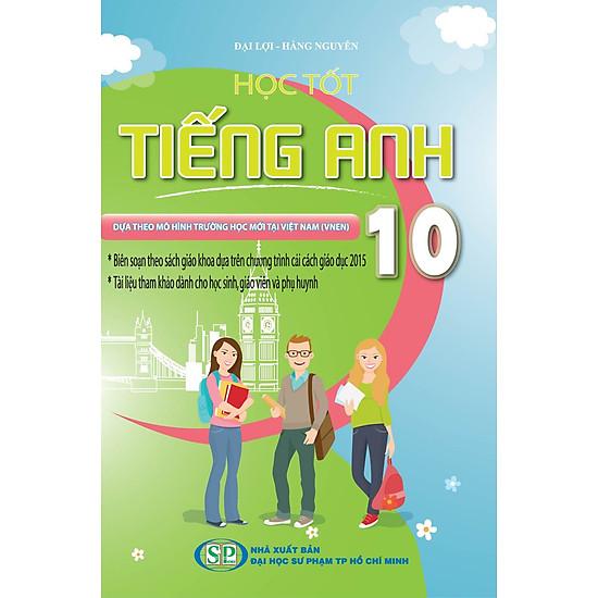 Học Tốt Tiếng Anh Lớp 10 (Tái Bản)